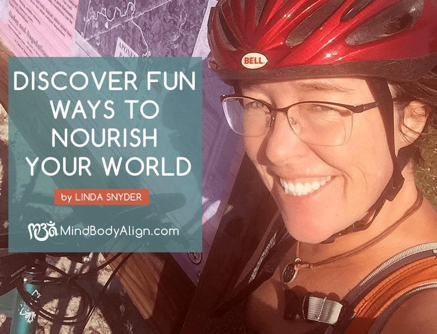 Discover Fun Ways to Nourish Your World