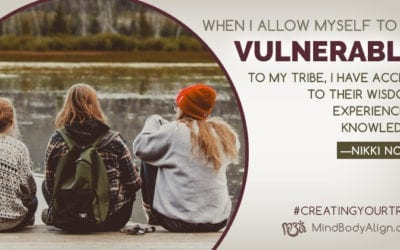 Create Your Tribe: Be Vulnerable