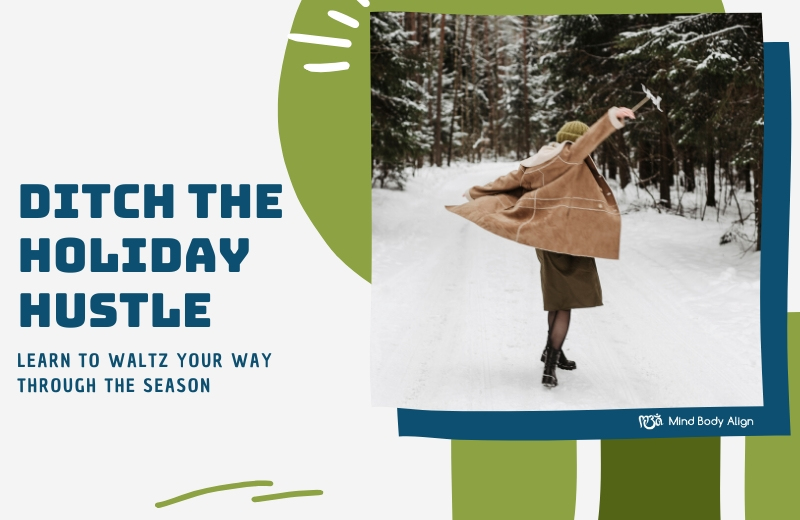 Ditch the Holiday Hustle