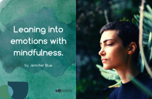 To bring awareness to ones emotions mindfully