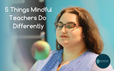 leads to 5 things mindful teachers do differently